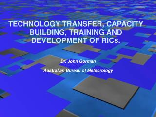 TECHNOLOGY TRANSFER, CAPACITY BUILDING, TRAINING AND DEVELOPMENT OF RICs.