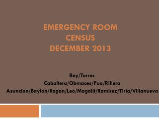 EMERGENCY ROOM CENSUS December 2013