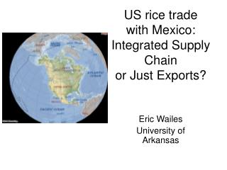 US rice trade  with Mexico: Integrated Supply Chain  or Just Exports?
