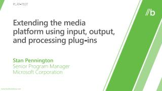 Extending the media platform using input, output, and processing plug-ins