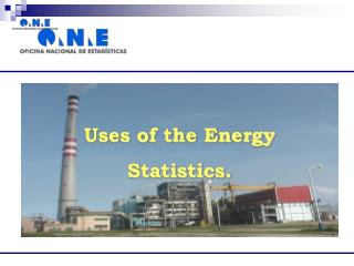 Uses of the Energy Statistics.