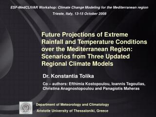Future Projections of Extreme Rainfall and Temperature Conditions over the Mediterranean Region: Scenarios from Three Up