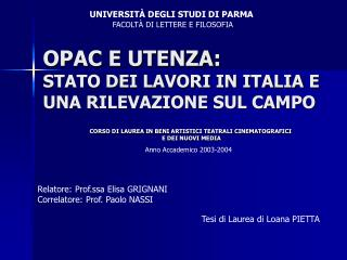 OPAC E UTENZA: STATO DEI LAVORI IN ITALIA E UNA RILEVAZIONE SUL CAMPO