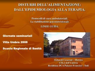 Deborah Cesaroni – Dietista USL2 dell'Umbria Residenza DCA Palazzo Francisci - Todi