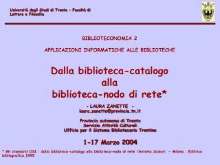 - LAURA ZANETTE  - laura.zanette@provincia.tn.it Provincia autonoma di Trento