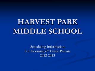 HARVEST PARK  MIDDLE SCHOOL