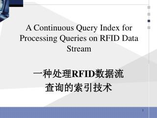A Continuous Query Index for Processing Queries on RFID Data Stream