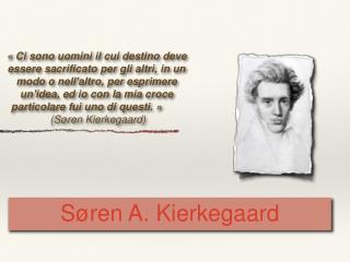 Søren A. Kierkegaard