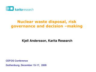 Nuclear waste disposal, risk governance and decision �making
