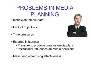 PROBLEMS IN MEDIA PLANNING