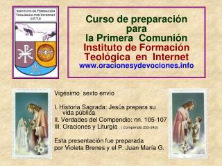 Vigésimo  sexto envío I. Historia Sagrada: Jesús prepara su vida pública