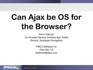 Can Ajax be OS for the Browser?
