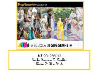 A.S. 2012/2013 Scuola Primaria T. Vecellio Classi 2^ B e 3^ A
