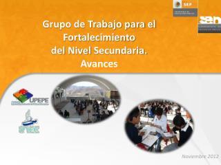 Grupo de Trabajo para el Fortalecimiento  del  Nivel  Secundaria. Avances