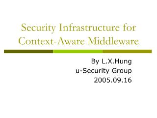 Security Infrastructure for Context-Aware Middleware