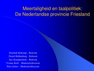 Meertaligheid en taalpolitiek: De Nederlandse provincie Friesland