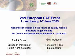 2nd European CAF Event Luxembourg 1-2 June 2005