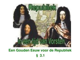 Een Gouden Eeuw voor de Republiek § 3.1