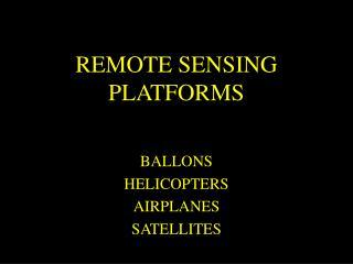 REMOTE SENSING PLATFORMS