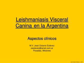 Leishmaniasis  Visceral Canina en la Argentina