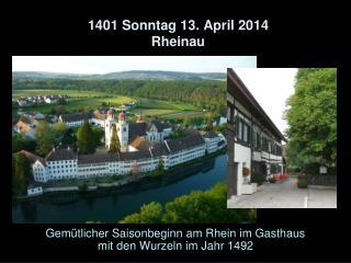 1401 Sonntag 13. April 2014  Rheinau