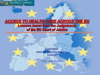 ACCESS TO HEALTH CARE ACROSS THE EU Lessons learnt from the Judgements  of the EU Court of Justice