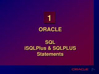 ORACLE SQL iSQLPlus & SQLPLUS  Statements