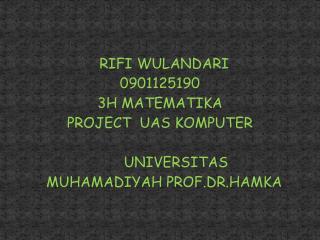 RIFI WULANDARI 0901125190 3H MATEMATIKA PROJECT  UAS KOMPUTER UNIVERSITAS