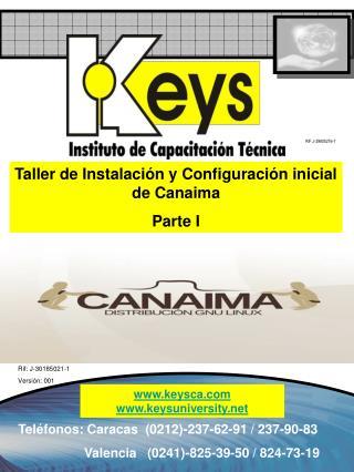 Taller de Instalación y Configuración inicial de Canaima  Parte I