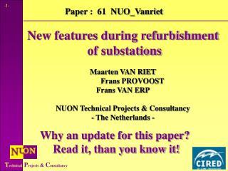 New features during refurbishment  of substations Maarten VAN RIET Frans PROVOOST Frans VAN ERP