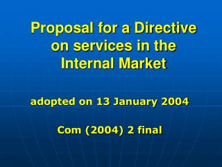 Proposal for a Directive on services in the Internal Market