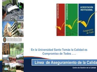 En la Universidad Santo Tomás la Calidad es Compromiso de Todos  ….