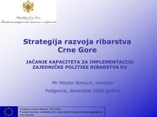 JAČANJE KAPACITETA ZA IMPLEMENTACIJU ZAJEDNIČKE POLITIKE RIBARSTVA EU