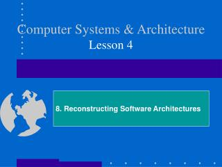 Computer Systems & Architecture Lesson 4