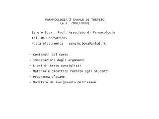 Sergio Bova , Prof. Associato di Farmacologia Tel. 049 8275098/85