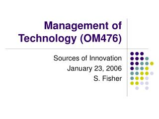 Management of Technology (OM476)
