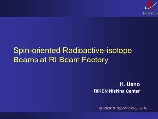 Spin-oriented Radioactive-isotope Beams at RI Beam Factory