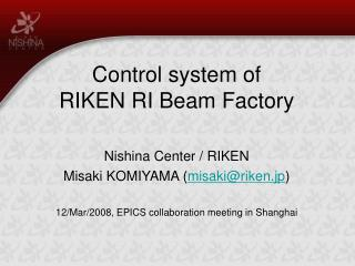 Control system of  RIKEN RI Beam Factory Nishina Center / RIKEN