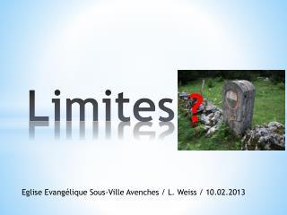 Limites ?