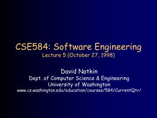 CSE584: Software Engineering Lecture 5 (October 27, 1998)