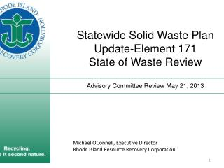 Michael OConnell, Executive Director Rhode Island Resource Recovery Corporation