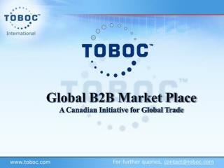 Global B2B Market Place  A  Canadian Initiative for Global Trade