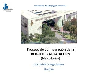 Proceso de configuración de la  RED-FEDERALIZADA UPN (Marco lógico)