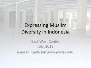 Expressing Muslim  Diversity in Indonesia