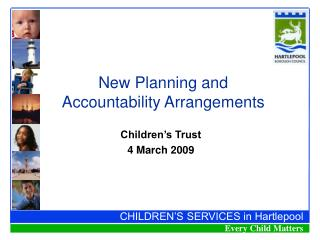 New Planning and  Accountability Arrangements