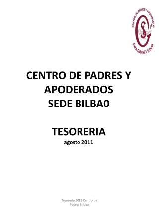 CENTRO DE PADRES Y APODERADOS SEDE BILBA0 TESORERIA  agosto 2011