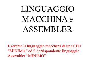 LINGUAGGIO MACCHINA e ASSEMBLER