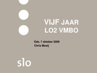 VIJF  JAAR  LO2 VMBO