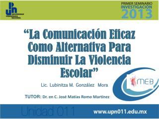 """""""La Comunicación Eficaz Como Alternativa Para Disminuir La Violencia Escolar"""""""
