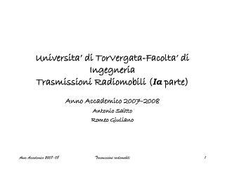 Universita' di TorVergata-Facolta' di Ingegneria Trasmissioni Radiomobili ( Ia parte)